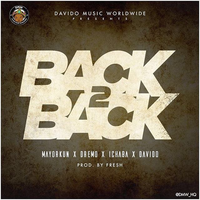 DMV ft: @iammayorkun @dremoapg @ichabaapg and @iam_davido Back 2 Back